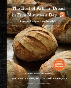 The best of Artisan bread in five minutes a day : favorite recipes from BreadIn5