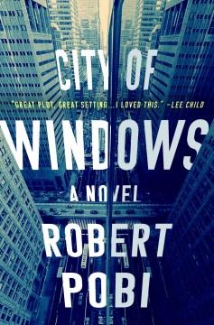 City of windows / Robert Pobi.