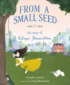 From a small seed : the story of Eliza Hamilton