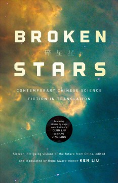 Broken stars / Contemporary Chinese Science Fiction in Translation