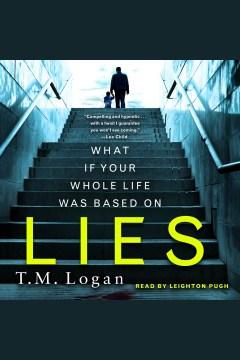 Lies [electronic resource] / T.M. Logan.