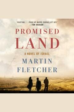 Promised land : a novel of Israel [electronic resource] / Martin Fletcher.