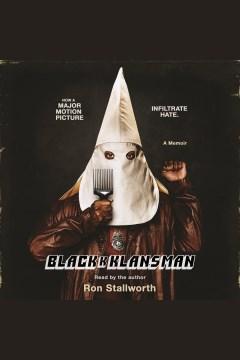 BlackkKlansman [electronic resource] / Ron Stallworth.