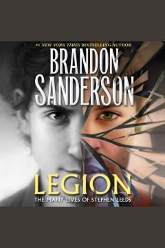 Legion: the many lives of Stephen Leeds [electronic resource] / Brandon Sanderson.
