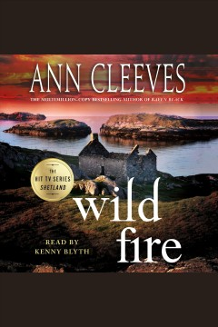 Wild fire [electronic resource] / Ann Cleeves.