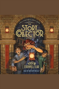 The Story Collector--A New York Public Library Book : The Story Collector Series, Book 1 [electronic resource] / Iacopo Bruno.
