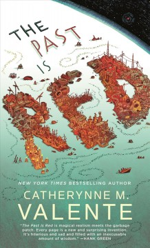 The past is red Catherynne M. Valente.