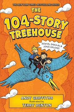The 104-Story Treehouse : Dental Dramas & Jokes Galore!
