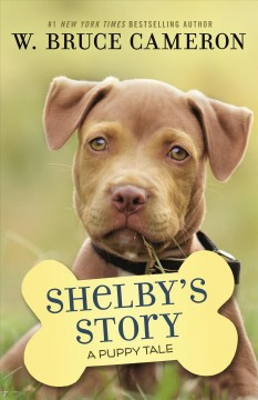 Shelby's story / A Dog's Way Home Tale