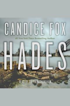 Hades : a novel [electronic resource] / Candice Fox.