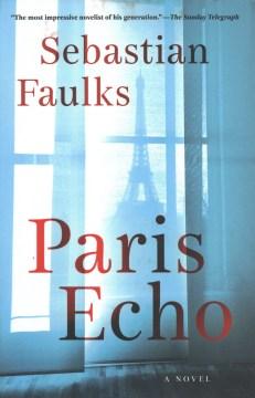 Paris echo / Sebastian Faulks.