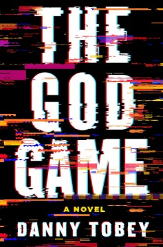 The God Game / Danny Tobey.