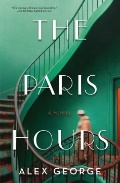 The Paris hours / Alex George.