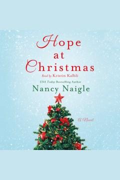 Hope at Christmas : a novel [electronic resource] / Nancy Naigle.