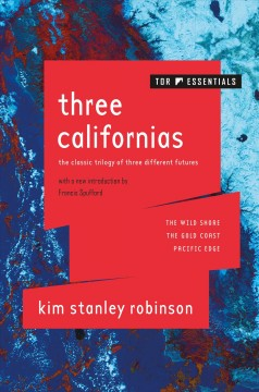 Three Californias / The Wild Shore, the Gold Coast, and Pacific Edge
