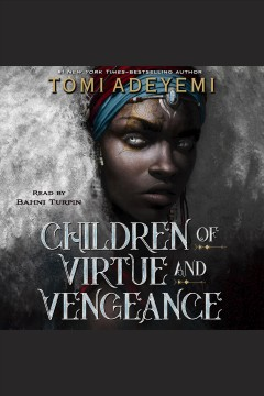 Children of virtue and vengeance [electronic resource] / Tomi Adeyemi