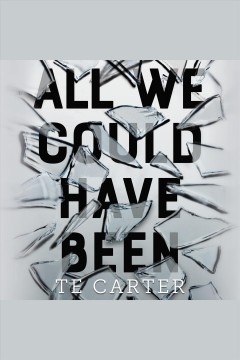 All we could have been [electronic resource] / TE Carter.