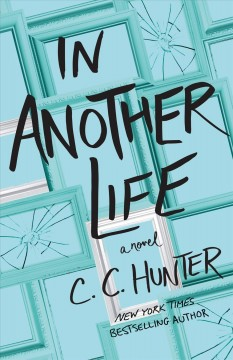 In another life C. C. Hunter.