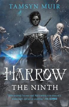 Harrow the ninth / Tamsyn Muir.