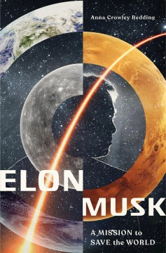 Elon Musk : a mission to save the world