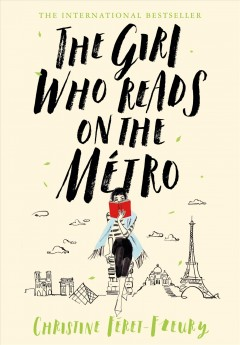 The girl who reads on the métro / Christine Féret-Fleury ; translated from the French by Ros Schwartz.