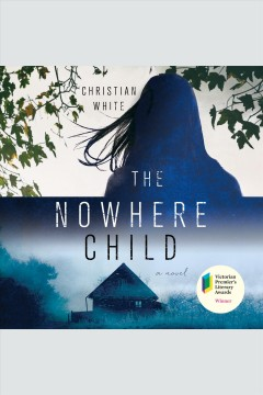 The nowhere child [electronic resource] : a novel / Christian White.