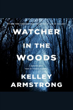 Watcher in the woods [electronic resource] : a Rockton novel / Kelley Armstrong.