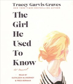 The girl he used to know : a novel / Tracey Garvis Graves.