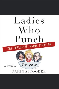 Ladies who punch [electronic resource] : the explosive inside story of