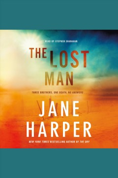 The lost man [electronic resource] / Jane Harper.