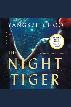 The night tiger : a novel [electronic resource] / Yangsze Choo.