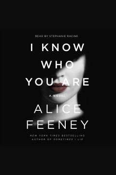 I know who you are [electronic resource] : a novel / Alice Feeney.