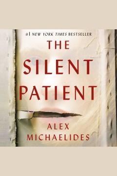 The silent patient [electronic resource] / Alex Michaelides