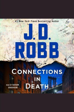 Connections in death [electronic resource] : an Eve Dallas novel / J. D. Robb.
