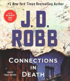 Connections in death / J. D. Robb.