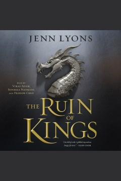 The ruin of kings [electronic resource] / Jenn Lyons.