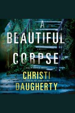 A beautiful corpse [electronic resource] / Christi Daugherty.