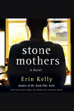 Stone mothers [electronic resource] / Erin Kelly.