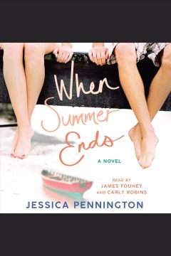 When summer ends [electronic resource] / Jessica Pennington.