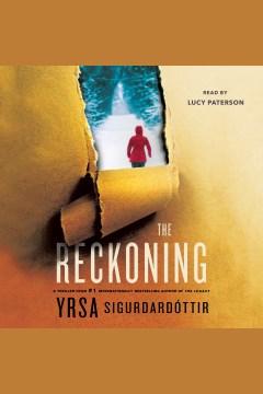 The reckoning [electronic resource] / Yrsa Sigurdardottir ; translated from the Icelandic by Victoria Cribb.