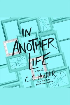 In another life [electronic resource] / C. C. Hunter.