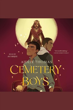 Cemetery boys [electronic resource] / by Aiden Thomas.