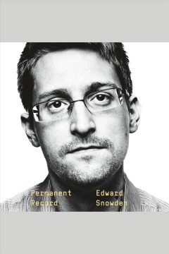 Permanent record [electronic resource] / Edward Snowden