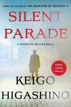 Silent parade / A Detective Galileo Novel