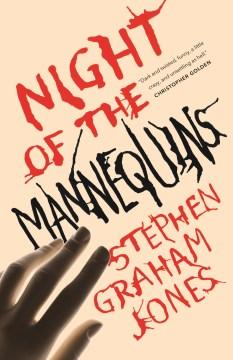 Night of the mannequins / Stephen Graham Jones.