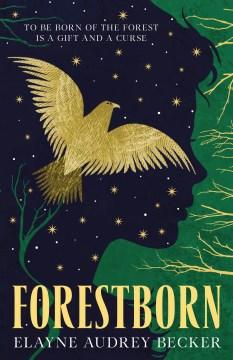 Forestborn / Elayne Audrey Becker.