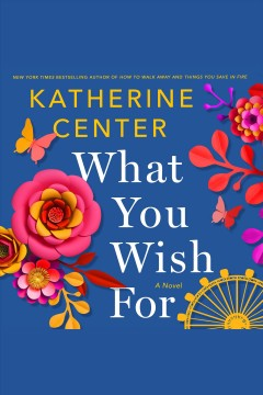 What you wish for [electronic resource] / Katherine Center.