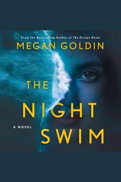 The night swim [electronic resource] / Megan Goldin.