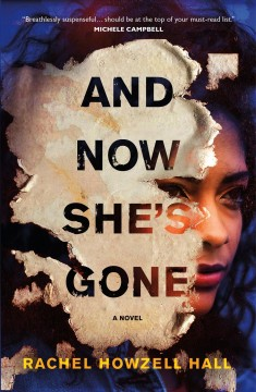 And now she's gone / Rachel Howzell Hall.