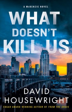 What doesn't kill us / David Housewright.